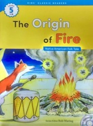 Kids' Classic Readers 5-10 The Origin of Fire with Hybrid